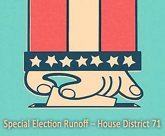 Special Election Runoff – House District 71